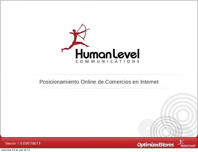 Versión 1.0 23/07/2013 Posicionamiento Online de Comercios en Internet miércoles 24 de julio de 13