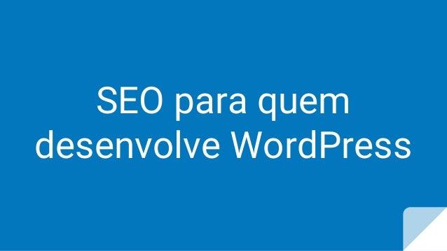 SEO para quem desenvolve WordPress