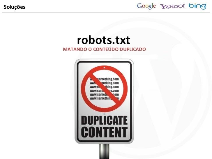 Soluções MATANDO O CONTEÚDO DUPLICADO robots.txt