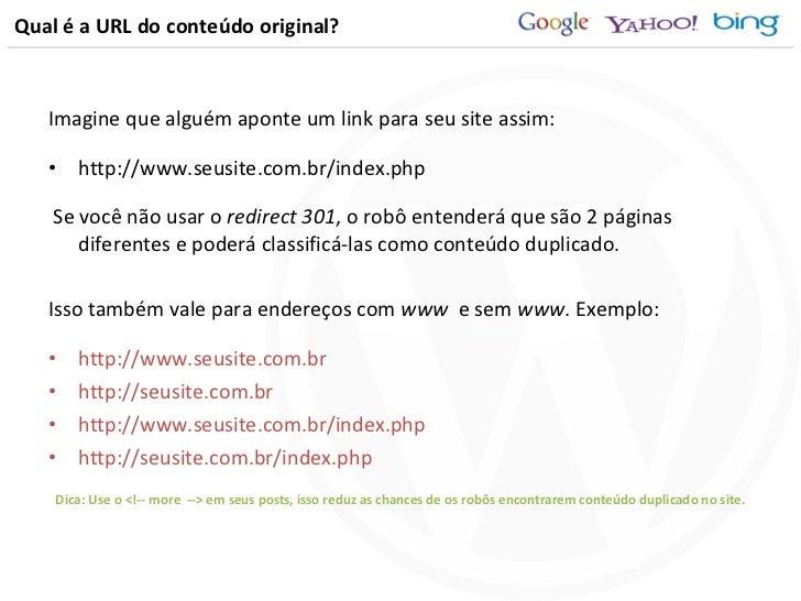 Qual é a URL do conteúdo original? <ul><li>Imagine que alguém aponte um link para seu site assim: </li></ul><ul><li>http:/...