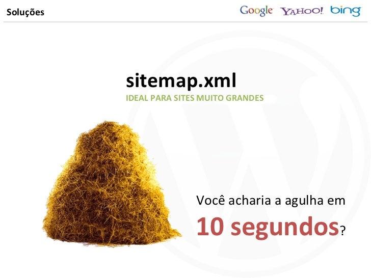 Soluções sitemap.xml Você acharia a agulha em 10 segundos ? IDEAL PARA SITES MUITO GRANDES