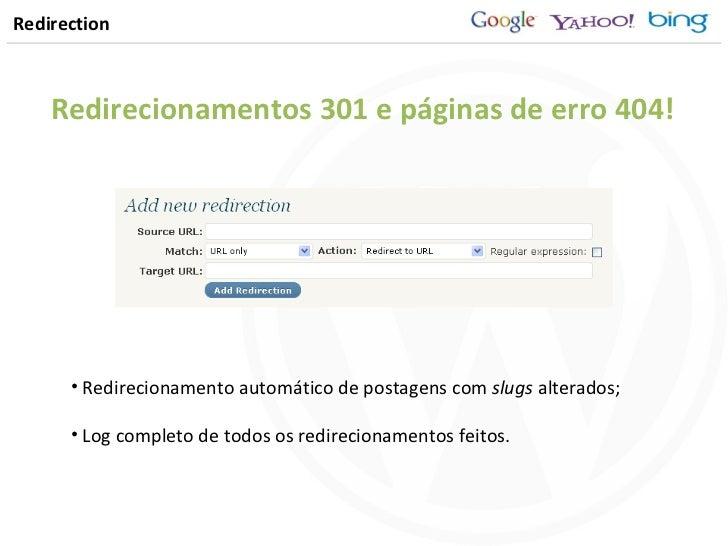 Redirection Redirecionamentos 301 e páginas de erro 404! <ul><li>Redirecionamento automático de postagens com  slugs  alte...