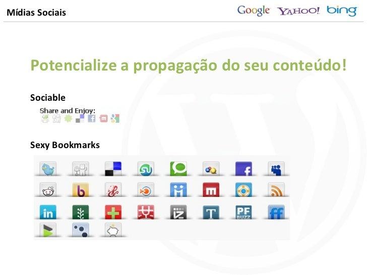 Mídias Sociais Sexy Bookmarks Potencialize a propagação do seu conteúdo! Sociable