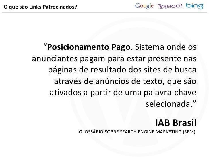 """O que são Links Patrocinados? <ul><li>"""" Posicionamento Pago . Sistema onde os anunciantes pagam para estar presente nas pá..."""