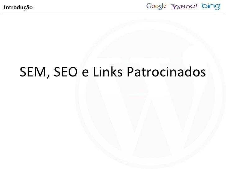 Seo Para WordPress no BlogCampRJ 2009 Slide 2