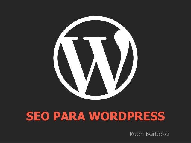 SEO PARA WORDPRESS Ruan Barbosa
