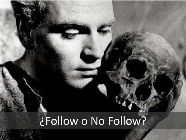 ¿Follow o No Follow?
