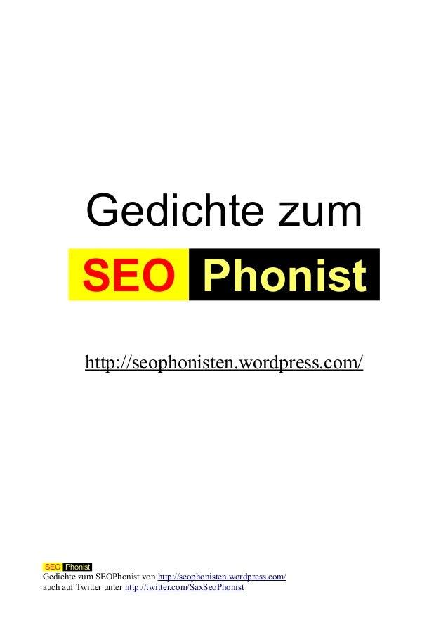 Gedichte zum SEO Phonist http://seophonisten.wordpress.com/ SEO Phonist Gedichte zum SEOPhonist von http://seophonisten.wo...