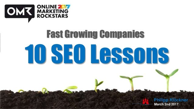 10 SEO Lessons Fast Growing Companies March 2nd 2017 Philipp Klöckner
