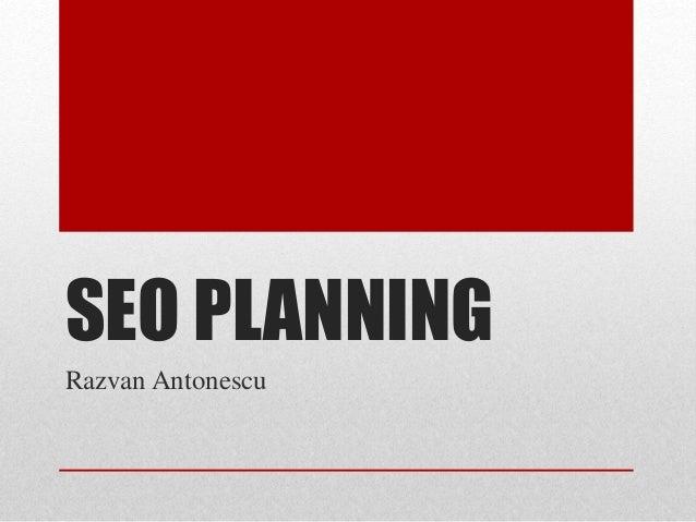 SEO PLANNING Razvan Antonescu