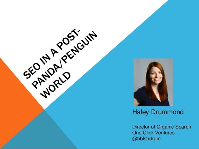Haley DrummondDirector of Organic SearchOne Click Ventures@bblstrdrum