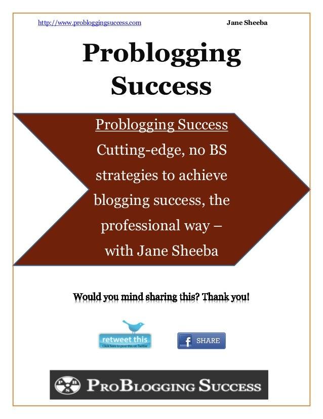 http://www.probloggingsuccess.com        Jane Sheeba              Problogging                Success                  Prob...