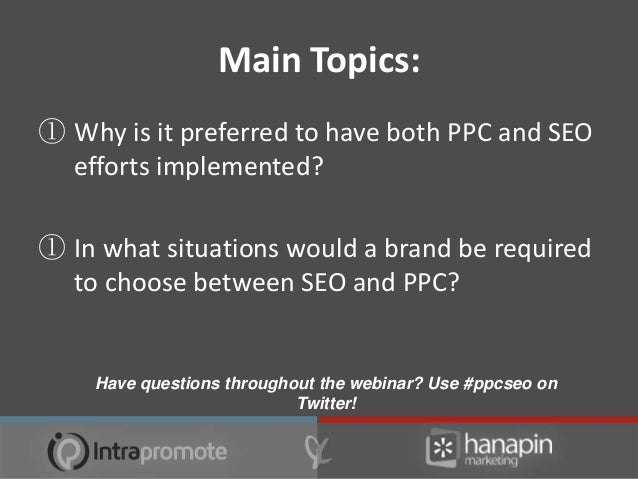 Main Topics:③ How can a brand decide between SEO and  PPC if found in one of those situations?③ How could that brand work ...