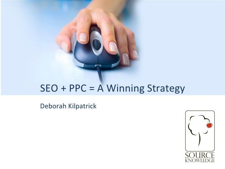 Deborah Kilpatrick SEO + PPC = A Winning Strategy