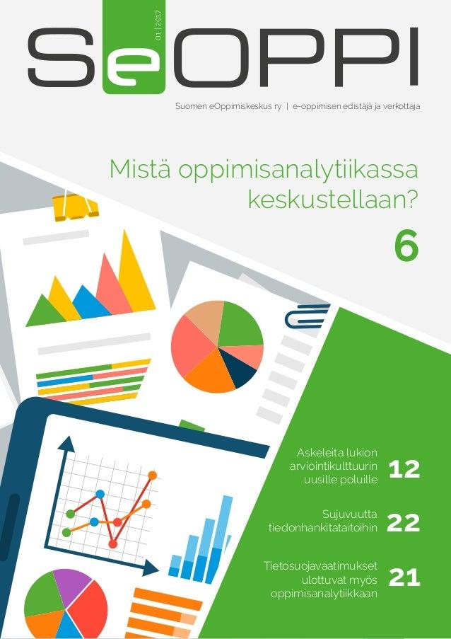 Suomen eOppimiskeskus ry| e-oppimisen edistäjä ja verkottaja 01|2017 Askeleita lukion arviointikulttuurin uusille poluill...