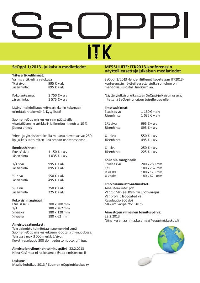 SeOppi 1/2013 -julkaisun mediatiedot                      MESSULIITE: ITK2013-konferenssin                                ...