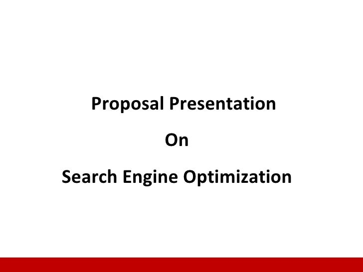 Proposal Presentation           OnSearch Engine Optimization                             1