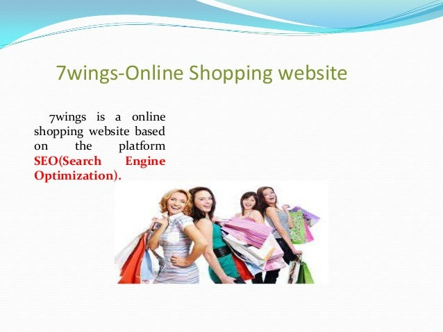 7wings-Online Shopping website   7wings is a onlineshopping website basedon     the    platformSEO(Search     EngineOptimi...