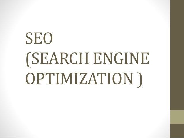SEO (SEARCH ENGINE OPTIMIZATION )