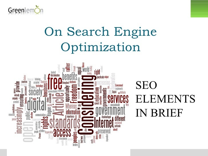 On Search Engine Optimization SEO ELEMENTS IN BRIEF