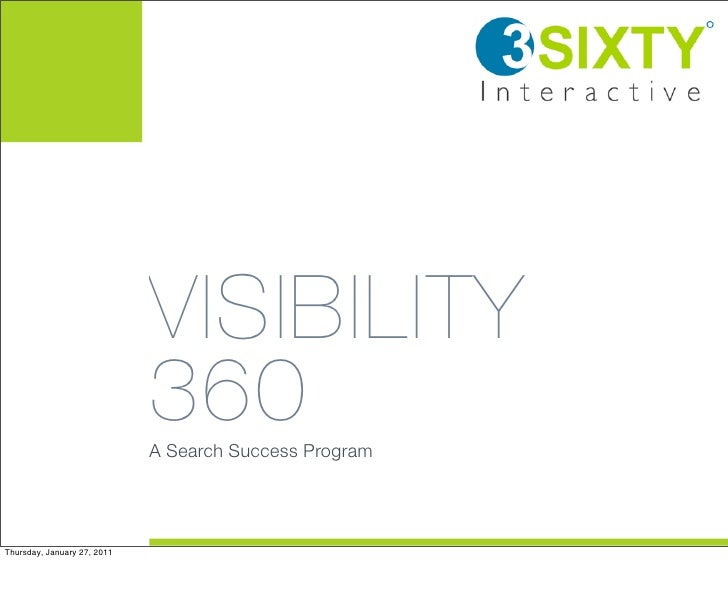 VISIBILITY                             360                             A Search Success ProgramThursday, January 27, 2011