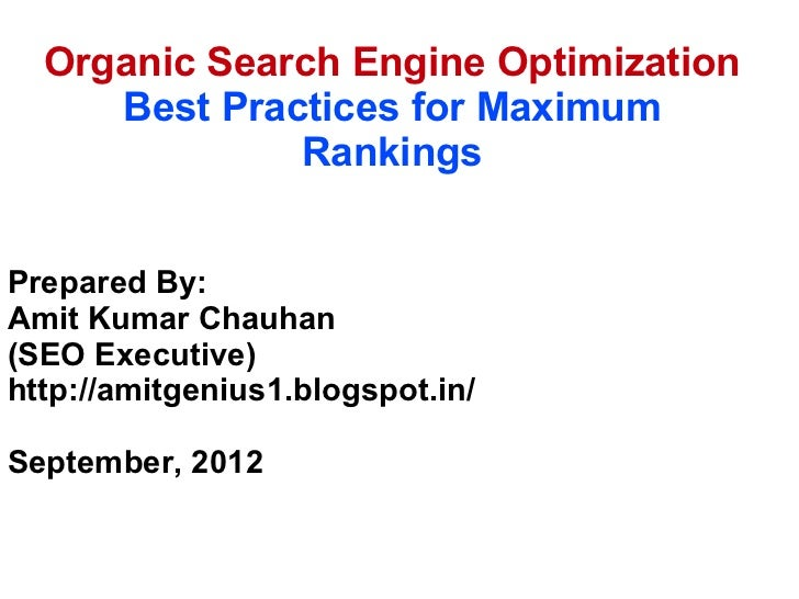 Organic Search Engine Optimization     Best Practices for Maximum              RankingsPrepared By:Amit Kumar Chauhan(SEO ...