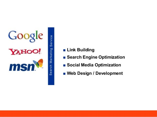 ■ Link Building■ Search Engine Optimization■ Social Media Optimization■ Web Design / Development