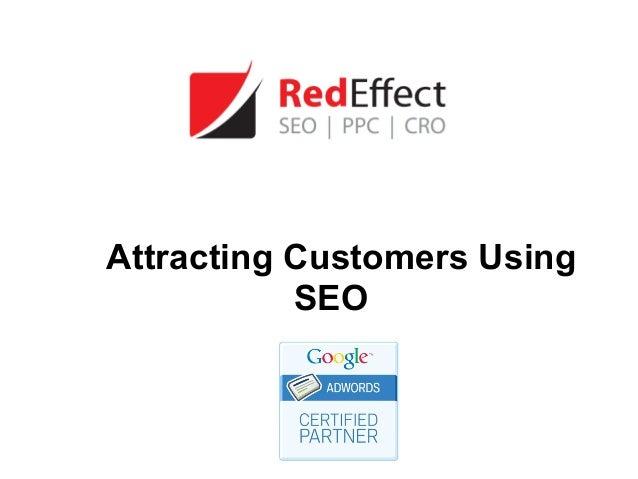 Attracting Customers Using           SEO