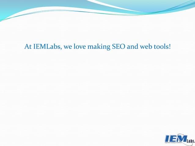 At IEMLabs, we love making SEO and web tools!