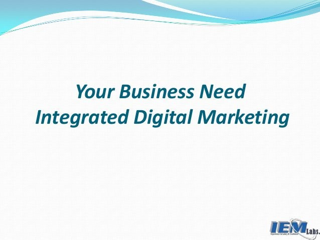 Your Business Need Integrated Digital Marketing