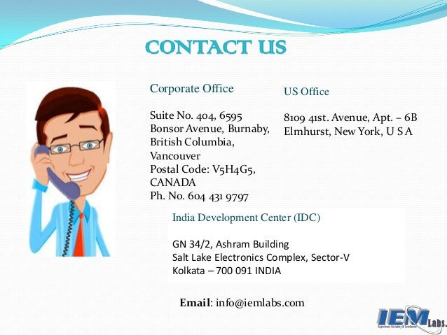 CONTACT US Corporate Office Suite No. 404, 6595 Bonsor Avenue, Burnaby, British Columbia, Vancouver Postal Code: V5H4G5, C...