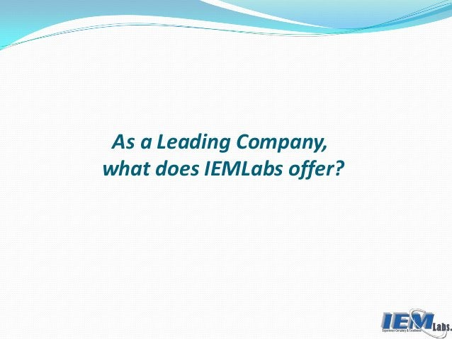 As a Leading Company, what does IEMLabs offer?