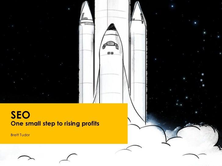 SEO One small step to rising profits  Brett Tudor