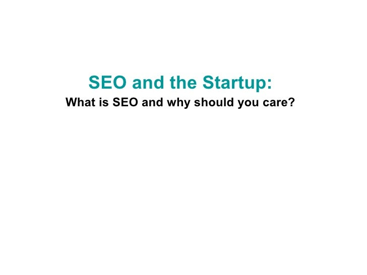 SEO and the Startup: What is SEO and why should you care?