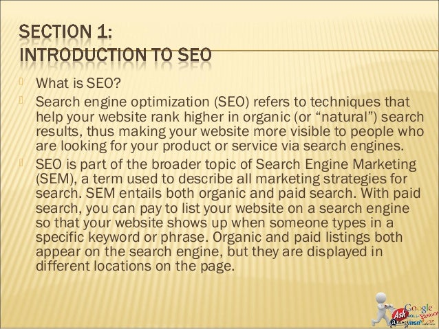 " What is SEO?  Search engine optimization (SEO) refers to techniques that help your website rank higher in organic (or ""..."