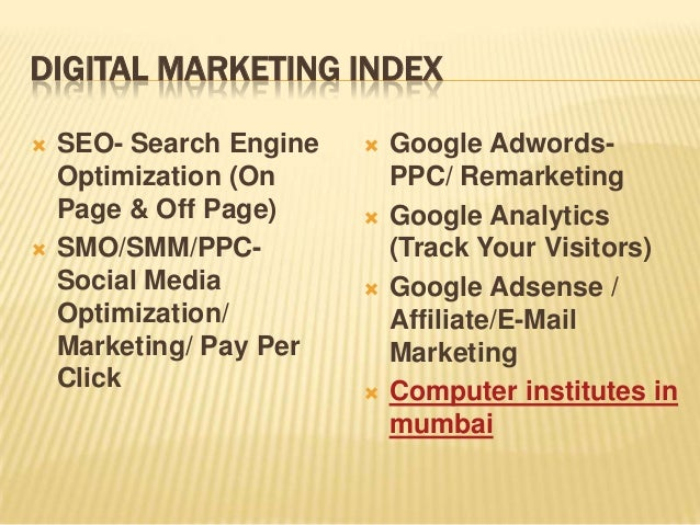 DIGITAL MARKETING INDEX  SEO- Search Engine Optimization (On Page & Off Page)  SMO/SMM/PPC- Social Media Optimization/ M...