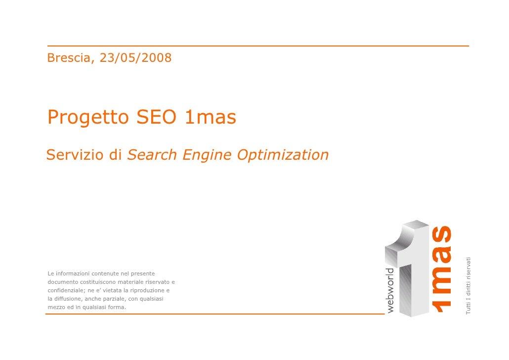 Brescia, 23/05/2008     Progetto SEO 1mas Servizio di Search Engine Optimization                                          ...
