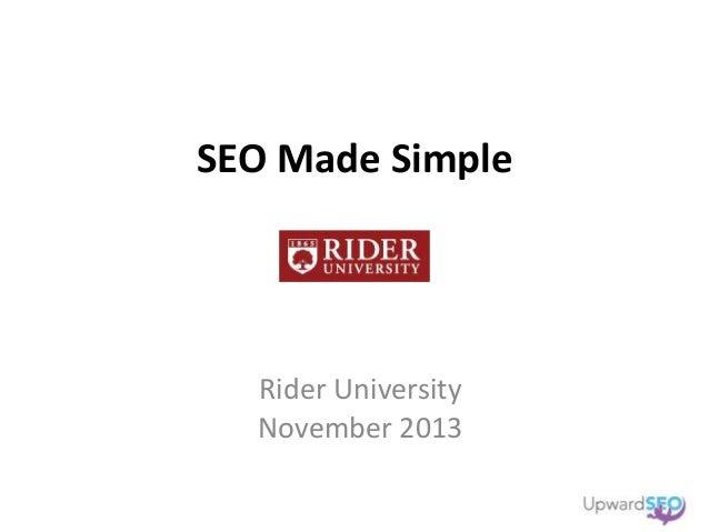 SEO Made Simple  Rider University November 2013