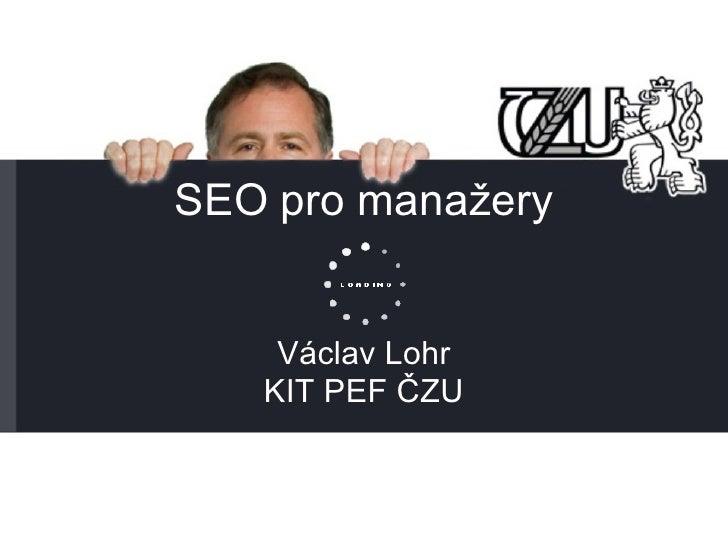 SEO pro manažery Václav Lohr KIT PEF ČZU