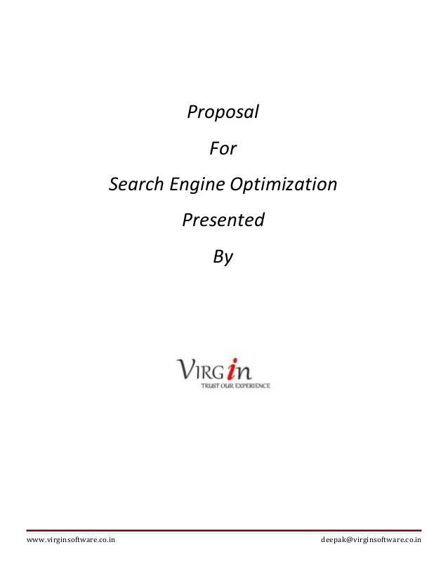 Proposal For Search Engine Optimization Presented By www.virginsoftware.co.in deepak@virginsoftware.co.in