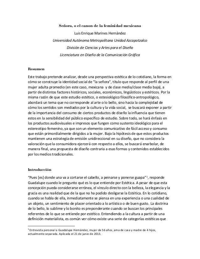Señora, o el canon de la feminidad mexicana Luis Enrique Marines Hernández Universidad Autónoma Metropolitana Unidad Azcap...