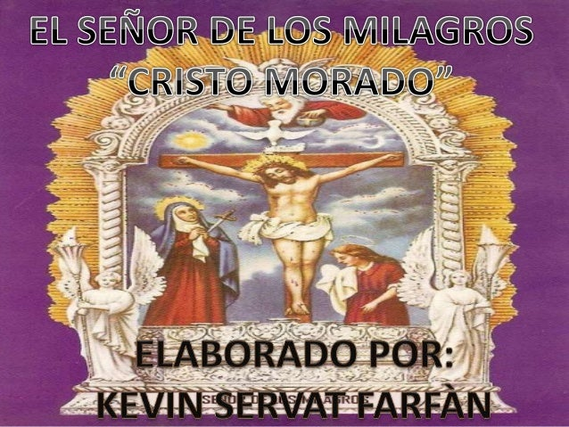 El Señor de los Milagros es una imagen de Jesús Crucificado pintada  originalmente por el esclavo Benito de Angola a media...
