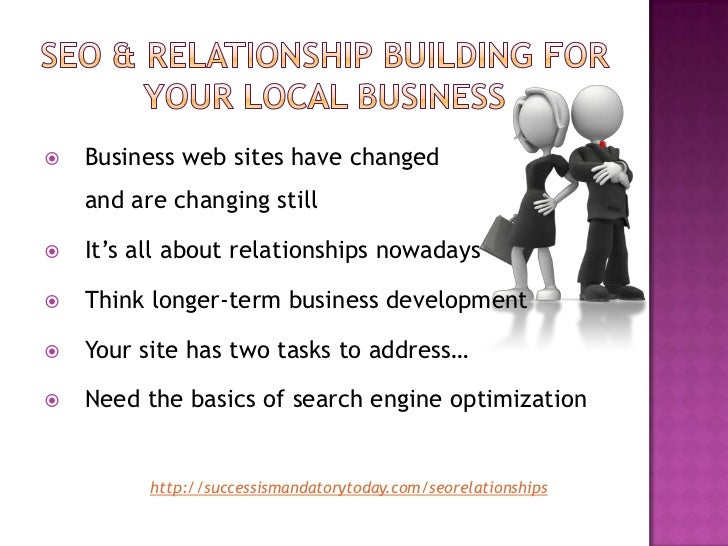 Seo & relationship building for your local busine ss Slide 2