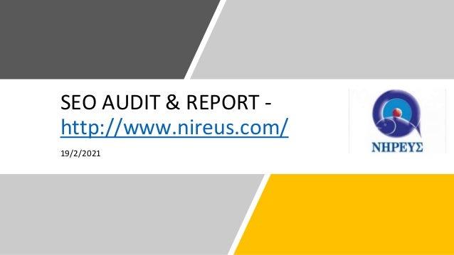 SEO AUDIT & REPORT - http://www.nireus.com/ 19/2/2021