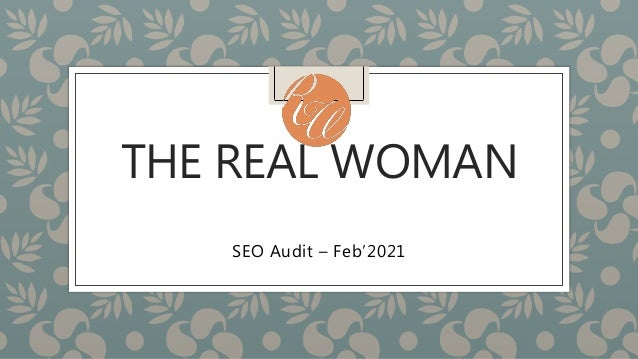 THE REAL WOMAN SEO Audit – Feb'2021