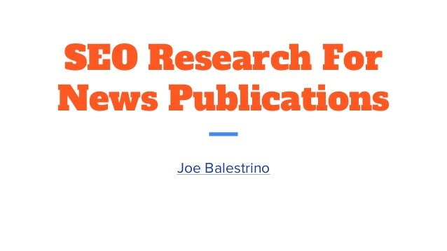 SEO Research For News Publications Joe Balestrino