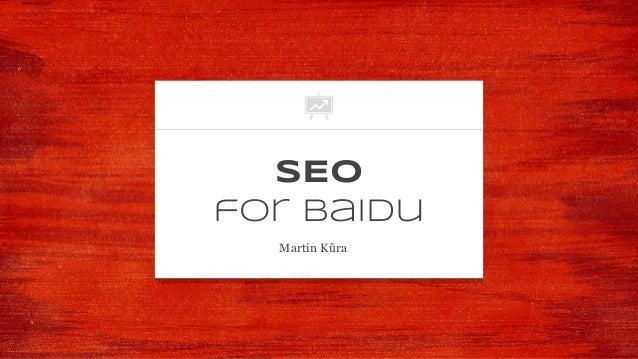 SEO for Baidu Martin Kůra