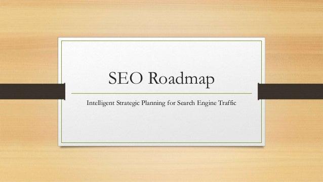 SEO Roadmap Intelligent Strategic Planning for Search Engine Traffic