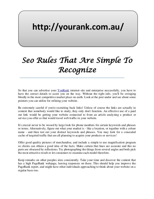 http://yourank.com.au/   Seo Rules That Are Simple To             RecognizeSo that you can advertise your YouRank internet...