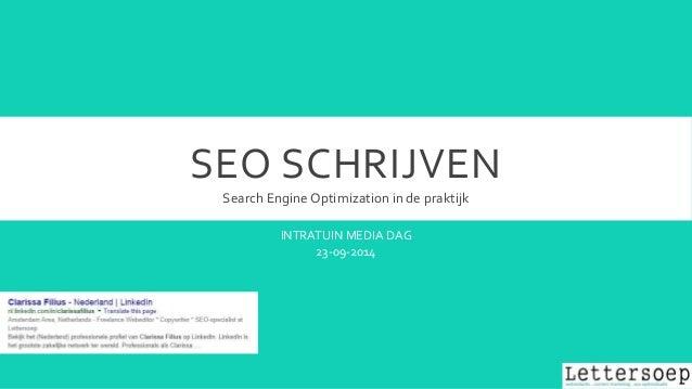 SEO SCHRIJVEN  Search Engine Optimization in de praktijk  INTRATUIN MEDIA DAG  23-09-2014